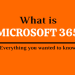 What is Microsoft 365? Everything you wanted to know.
