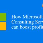 How Microsoft Consulting Services can actually boost business profit?